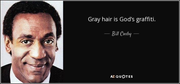 quote-gray-hair-is-god-s-graffiti-bill-cosby-6-51-77